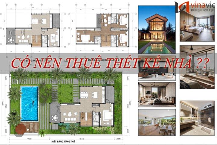 Có nên Thuê Thiết Kế khi xây nhà?