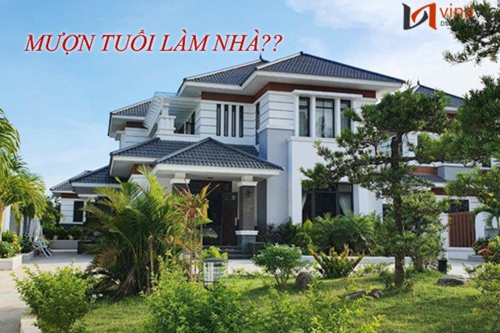 Mượn tuổi làm nhà nên hay không nên?
